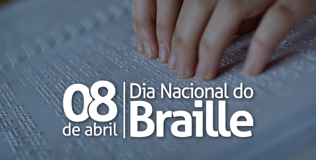 Dia Nacional do Braille (8 de abril)